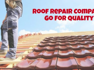 Roof Repair Company: Go for quality